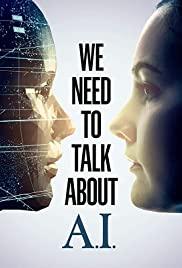 We Need to Talk About A.I (2020) เราต้องพูดคุยเกี่ยวกับ เอ ไอ