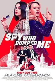 The Spy Who Dumped Me (2018) สปาย สวมรอยข้ามโลก