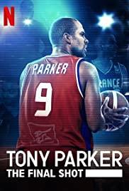 Tony Parker The Final Shot (2021) โทนี่ ปาร์คเกอร์ ช็อตสุดท้าย