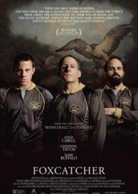 Foxcatcher (2014) ปล้ำแค่ตาย