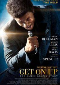Get on up (2014) เจมส์ บราวน์ เพลงเขย่าโลก