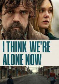 I Think We're Alone Now (2018) ฉันคิดว่าตอนนี้เราอยู่กันตามลำพัง