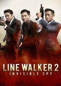 Line Walker 2 Invisible Spy (2019) ล่าจารชน 2