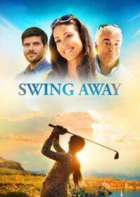Swing Away (2016) สวิงอะเวย์