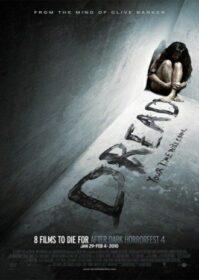 Dread (2009) กลัว