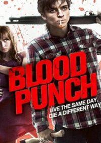 Blood Punch (2014) ฆ่าซ้ำๆ วันนองเลือด