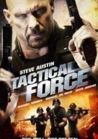 Tactical Force (2011) หน่วยฝึกหัดภารกิจเดนตาย