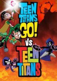 Teen Titans Go! Vs. Teen Titans (2019) ทีนไททันส์ โก! ปะทะ ทีนไททันส์