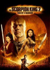 The Scorpion King Rise of a Warrior (2008) เดอะ สกอร์เปี้ยน คิง 2 อภินิหารศึกจอมราชันย์