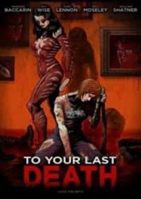 To Your Last Death (2019) ครั้งสุดท้ายสู่ความตายของคุณ